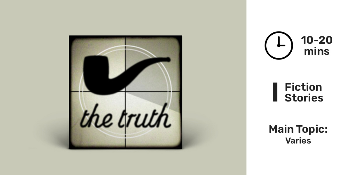 Best storytelling podcasts - The Truth.