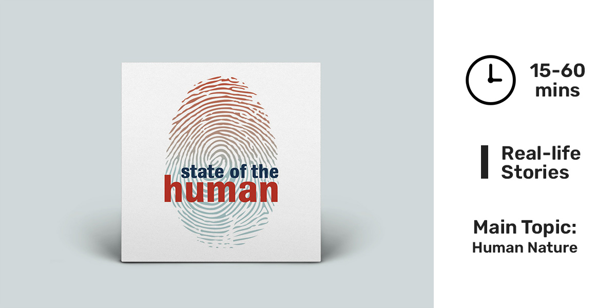Best storytelling podcasts - State of the Human.