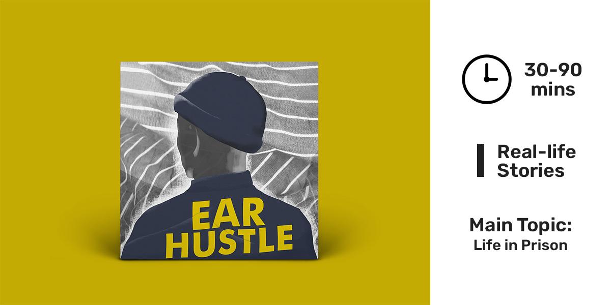 Best storytelling podcasts - Ear Hustle.