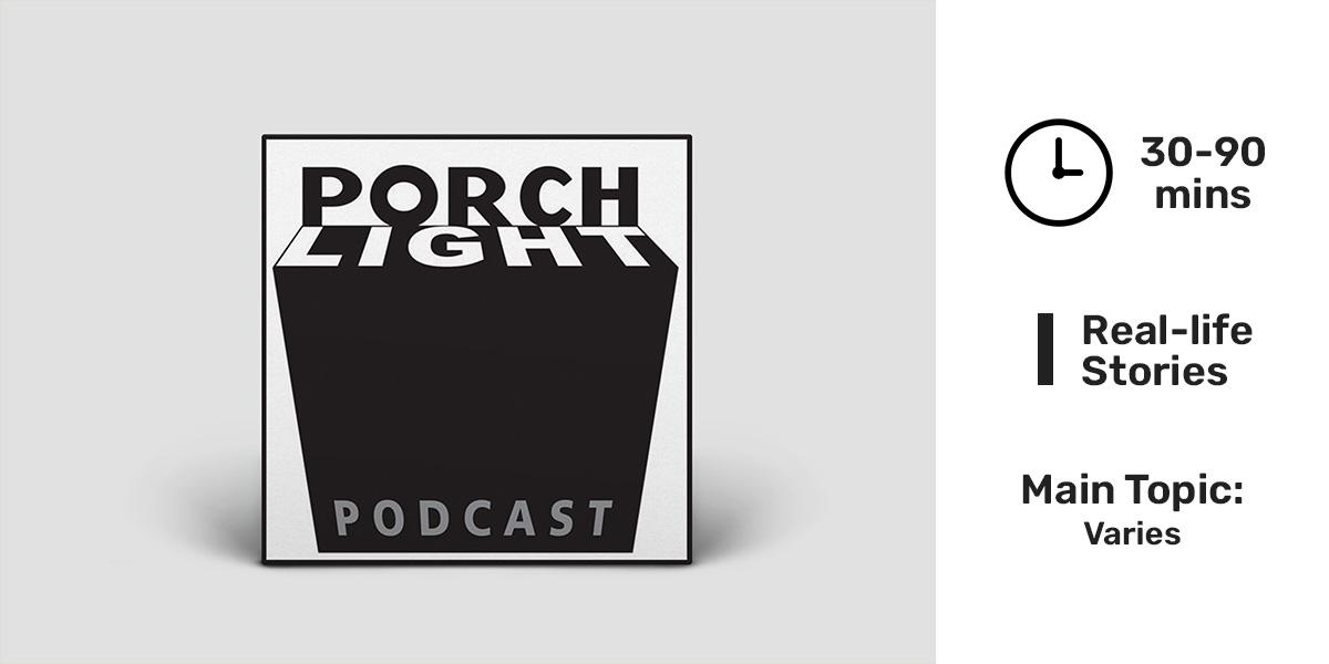Best storytelling podcasts - Porchlight.