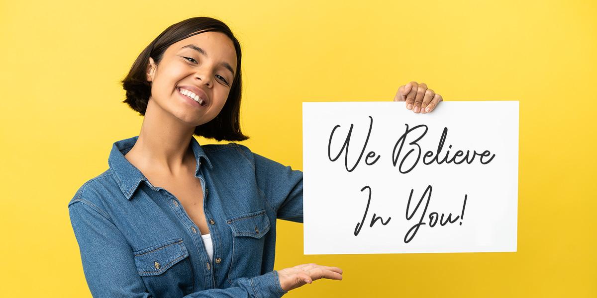 We Believe in You